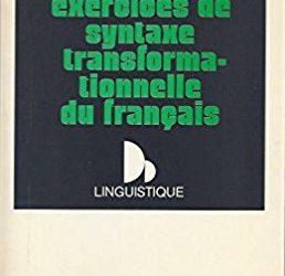 Exercices de syntaxe transformationnelle du français, Colin, 1974