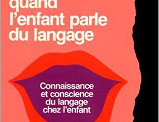 Quand l'enfant parle du langage. Connaissance et conscience du langage chez l'enfant, Bruxelles, Mardaga 1984,