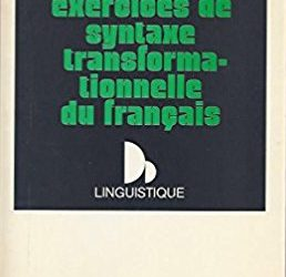 Exercices de syntaxe transformationnelle du français, Colin, 1974
