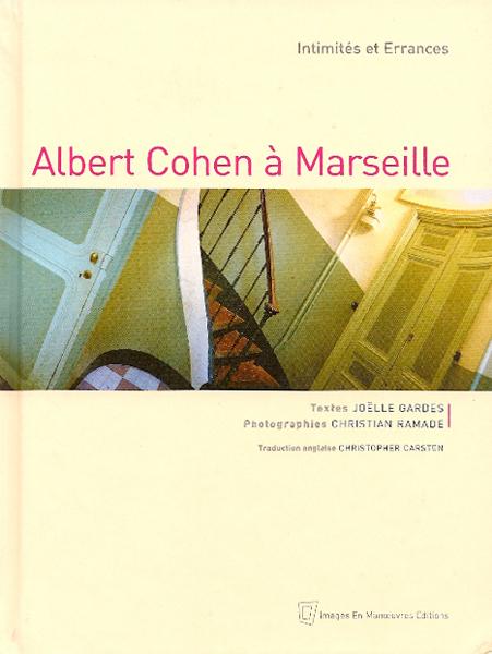 Intimités et errances, Albert Cohen à Marseille, 2003