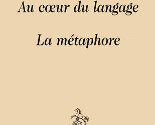 Au cœur du langage. La métaphore Honoré Champion, 2011