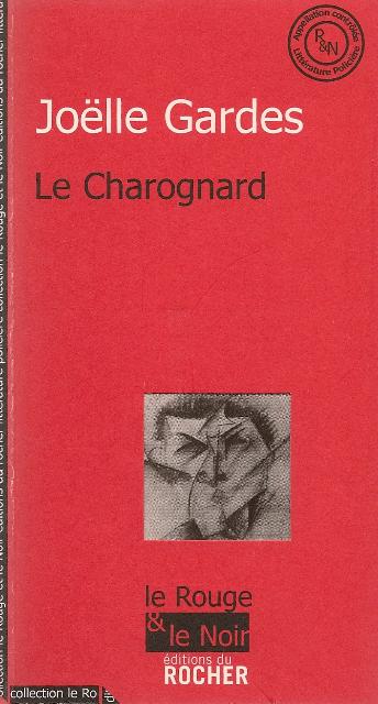 Le charognard Éditions du Rocher, 2007