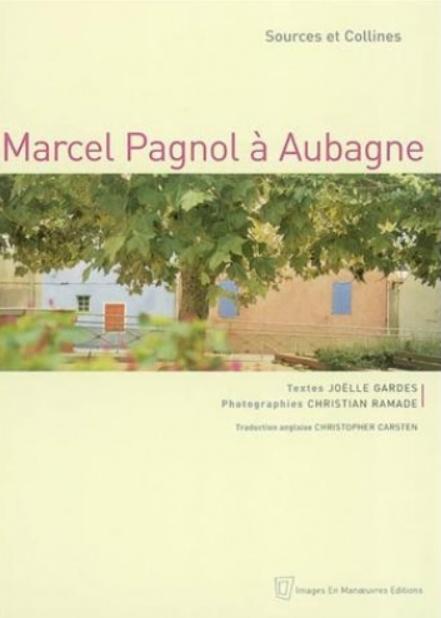 Sources et collines, Marcel Pagnol à Aubagne, 2002