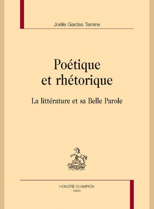 Poétique et rhétorique. La littérature et sa belle parole Editions Honoré Champion, 2015